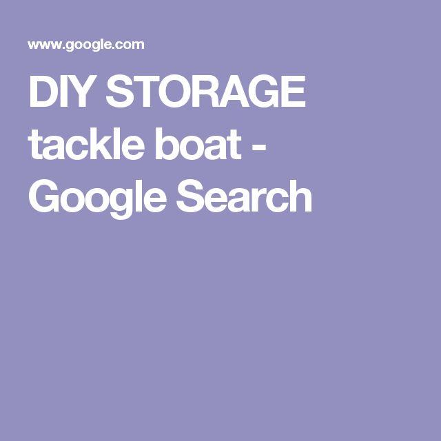 DIY STORAGE tackle boat - Google Search