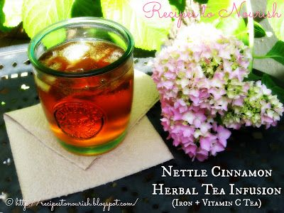 Nettle Cinnamon Herbal Tea Infusion (Iron + Vitamin C Tea) from Recipes to Nourish