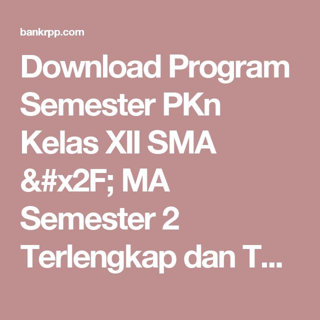 Download Program Semester PKn Kelas XII SMA / MA Semester 2 Terlengkap dan Terbaru - BankRPP.Com