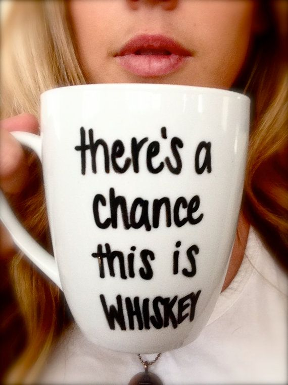 Handwritten Personalized There's a Chance this is WHISKEY Coffee Mug with Handmade Design from Anchored By J