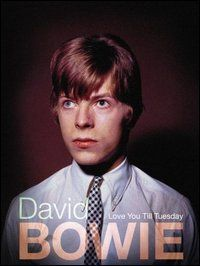 David Bowie - Love You till Tuesday - DVD cover.jpg https://en.wikipedia.org/wiki/Love_You_till_Tuesday_(film)