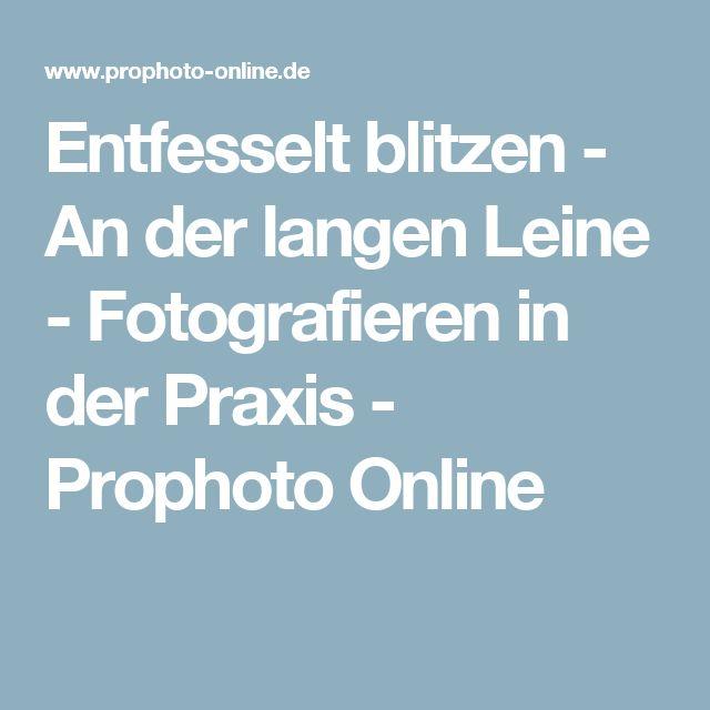 Entfesselt blitzen - An der langen Leine - Fotografieren in der Praxis - Prophoto Online