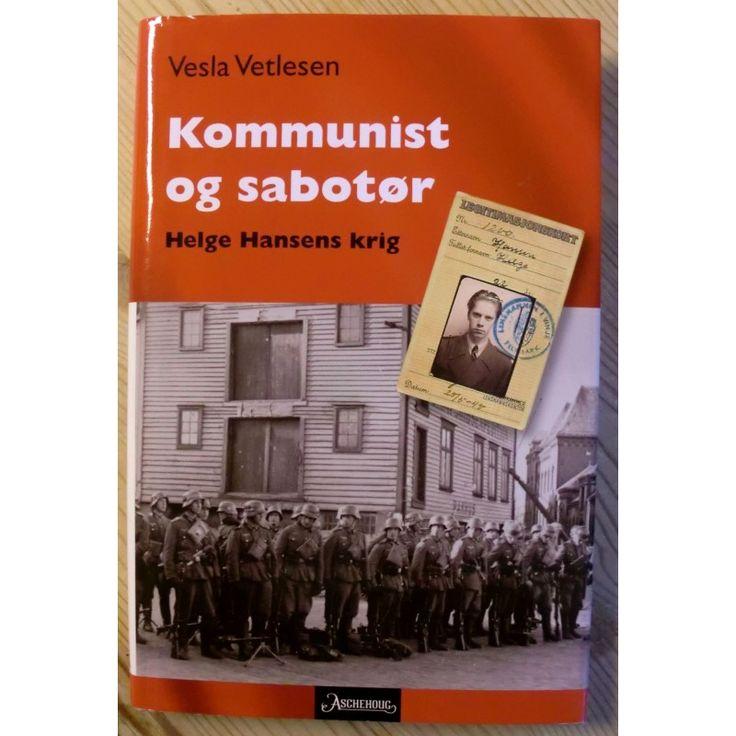 Vesla Vetlesen: Kommunist og sabotør - Helge Hansens krig, Oslo 2008, innbundet bok i flott stand, rikt illustrert, 193 sider.