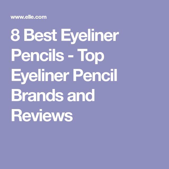 8 Best Eyeliner Pencils - Top Eyeliner Pencil Brands and Reviews