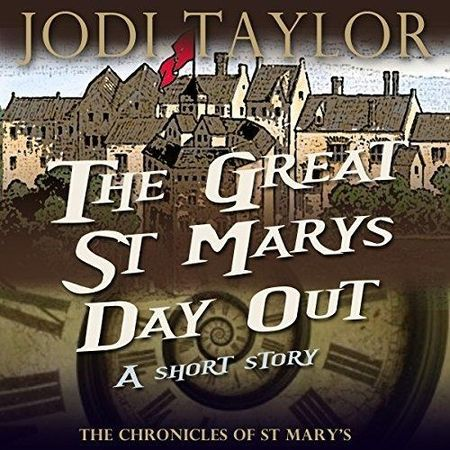The Great St. Mary's Day Out by Jodi Taylor, read by Zara Ramm