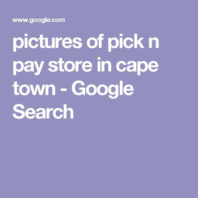 pictures of pick n pay store in cape town - Google Search