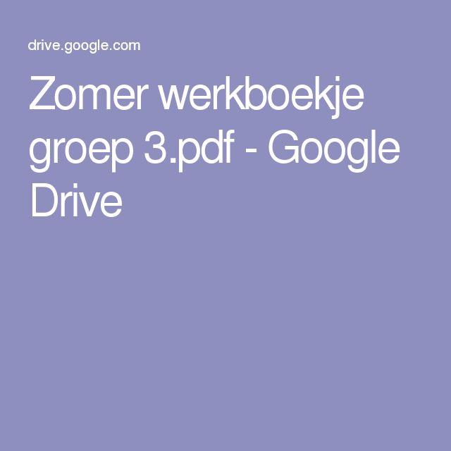 Zomer werkboekje groep 3.pdf - Google Drive