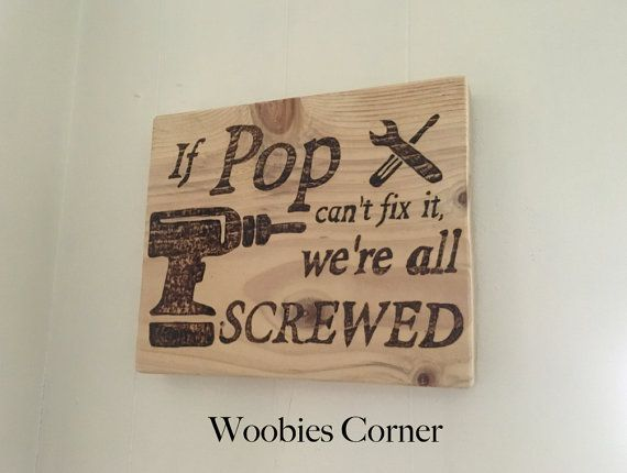 Personalized Fathers Day gift, If Pop can't fix it we're all screwed, Gift for Pop, WOOD BURNED sign, Pop signs, Custom wood sign
