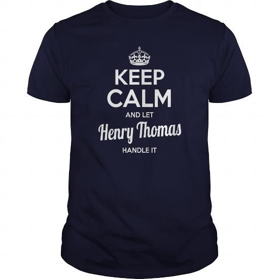 Make this funny name shirt Henry Thomas Shirts keep calm and let Henry Thomas handle it Henry Thomas Tshirts Henry Thomas TShirts Name shirts Henry Thomas my name Henry Thomas tee Shirt Hoodie for Henry Thomas as a great for you or someone who named Thomas