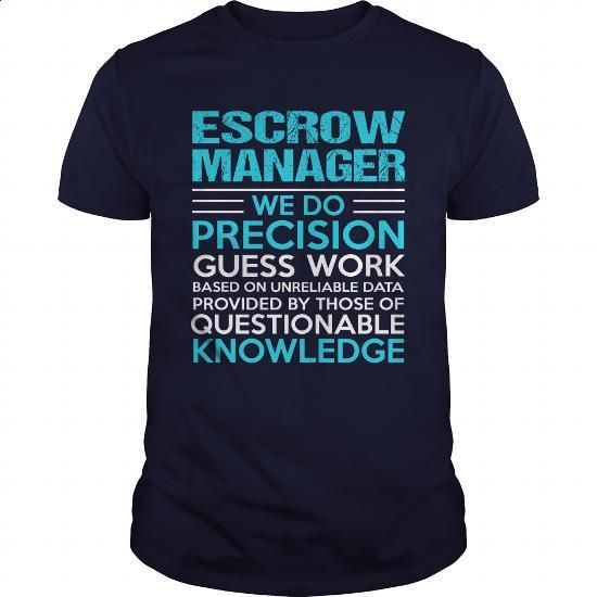 ESCROW-MANAGER - #cool sweatshirts #retro t shirts. ORDER NOW => https://www.sunfrog.com/LifeStyle/ESCROW-MANAGER-105183997-Navy-Blue-Guys.html?60505