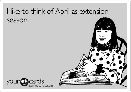 Funny Tax Day Ecard: I like to think of April as extension season.
