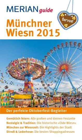MERIAN guide Münchner Wiesn 2015, ISBN 978-3-8342-2120-9  Praktisch: mit Übersichtsplan des Festgeländes, Verkehrslinienplan und herausnehmbarem Extra-Stadtplan.  Lizenziert von der Landeshauptstadt München.