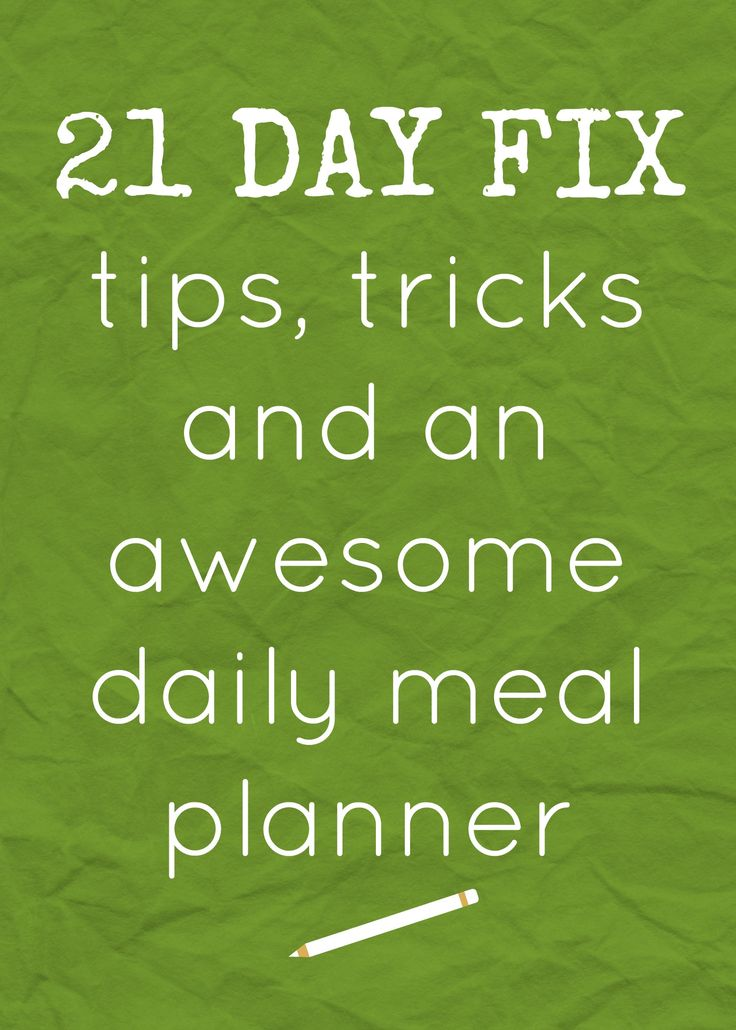 Tips and Tricks (plus an awesome meal planner!) for the 21 Day Fix!