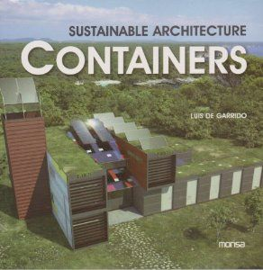Sustainable Architecture Containers: Louis De Garrido