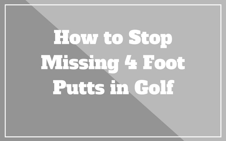 How to Make Putts from 4 Feet? Did you know that the players on the PGA Tour make roughly 92% of their putts from four feet? Odds are, you don't make nearly as high of a percentage as that from four feet but there are things you can do to increase your make percentage which we will