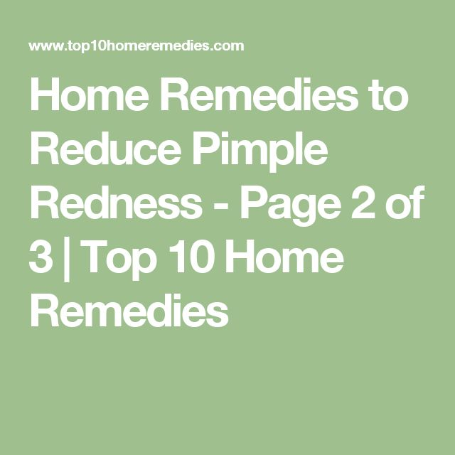 Home Remedies to Reduce Pimple Redness - Page 2 of 3 | Top 10 Home Remedies
