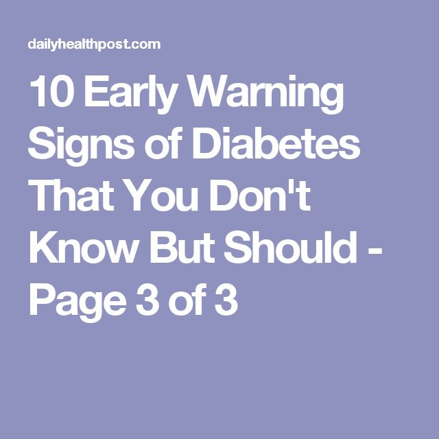 10 Early Warning Signs of Diabetes That You Don't Know But Should - Page 3 of 3