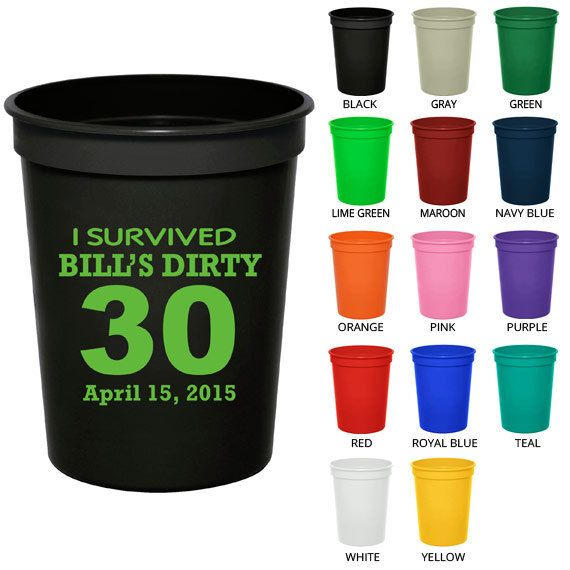 Birthday Stadium Cups (Clipart 19014) I Survived The Dirty 30th - Party Favor Cups - Birthday Party Cups - Personalized Birthday Favors