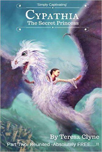 Cypathia: The Secret Princess: Amazon.co.uk: Ms Teresa Clyne, Mr Steve De La Mare: 9781519292155: Books