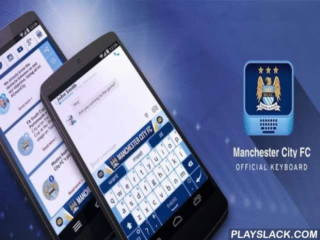 Manchester City FC Keyboard  Android App - playslack.com ,  The official, tailor-made Manchester City FC keyboard is just what you need to keep up with your favorite team A smart, all-inclusive keyboard introducing astonishing features such as the Manchester City FC look and feel, an extensive news feed bringing you the most accurate and up-to-date information about your beloved team, and much more. Plus, new and exciting features coming up in the near future.The Theme store is open! Come…