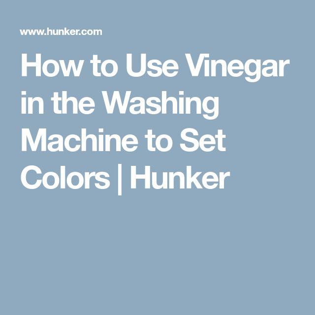 How to Use Vinegar in the Washing Machine to Set Colors | Hunker