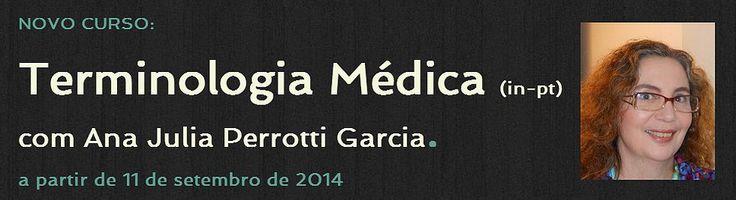 Novo curso no Multitude sobre Terminologia médica (inglês-português) com a competentíssima Ana Julia Perrotti-Garcia