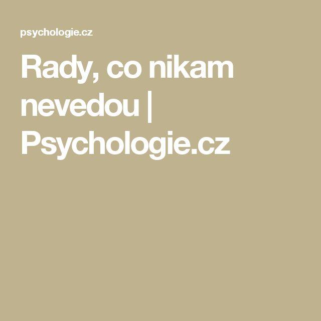 Rady, co nikam nevedou   Psychologie.cz
