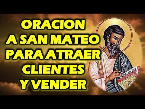 ORACION A SAN MATEO PARA ATRAER CLIENTES Y VENDER - YouTube