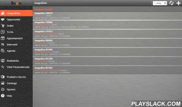 Bcom CRM Mobile  Android App - playslack.com , L'applicazione CRM mette a disposizione i seguenti moduli funzionali per l'operatività del personale in mobilità. Ogni modulo è richiamato dal menù a sinistra ed è collegato agli altri tramite menù contestuali che permettono di passare agevolmente da una funzione all'altra. Questa interconnessione permette di realizzare il processo di business in forma flessibile in funzione dell'andamento delle attività con il cliente.Per tutte le funzioni è…