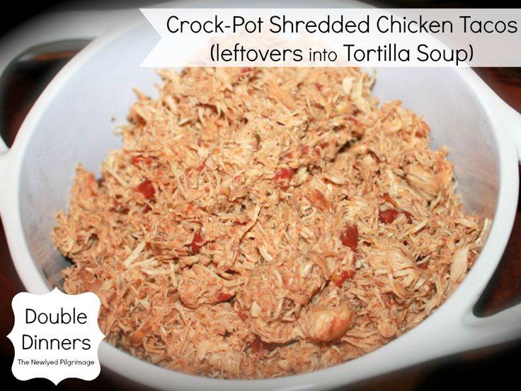 Double Dinner: Crock-Pot Shredded Chicken Tacos (Leftovers Into Tortilla Soup)