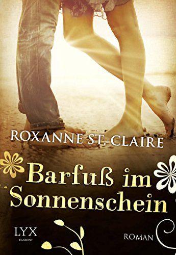 Barfuß im Sonnenschein: Amazon.de: Roxanne St. Claire, Sonja Häußler: Bücher