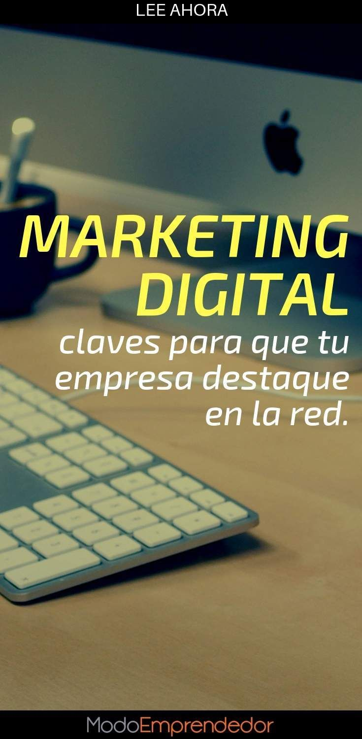 Marketing digital, claves para que tu empresa destaque en la red.