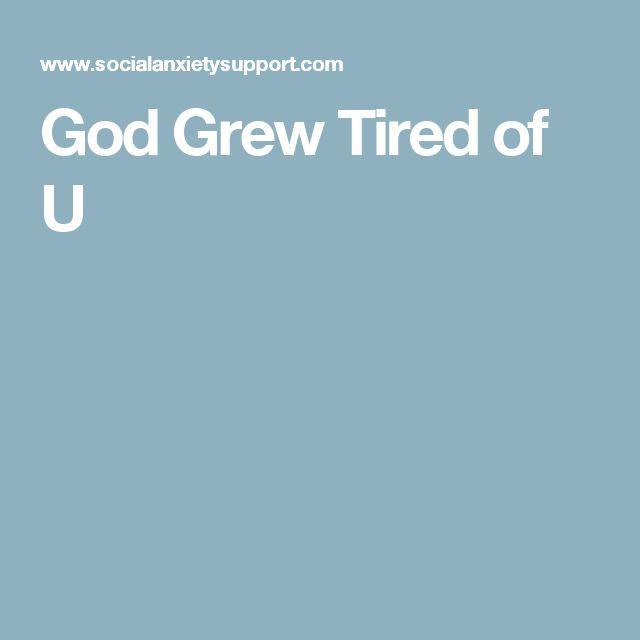 God Grew Tired of U