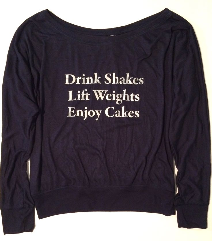 """""""Drink Shakes Lift Weights Enjoy Cakes"""" loose fit long sleeve tee 