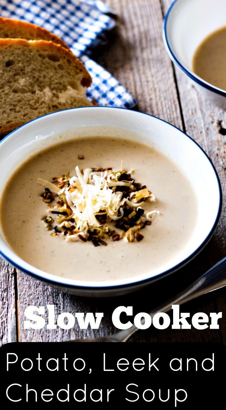Slow Cooker Potato Leek and Cheddar Soup | Recipe | Slow ...