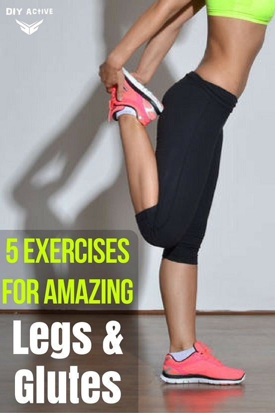 5 of the best exercises for amazing legs and glutes! via @DIYActiveHQ #glutes #legs #workout