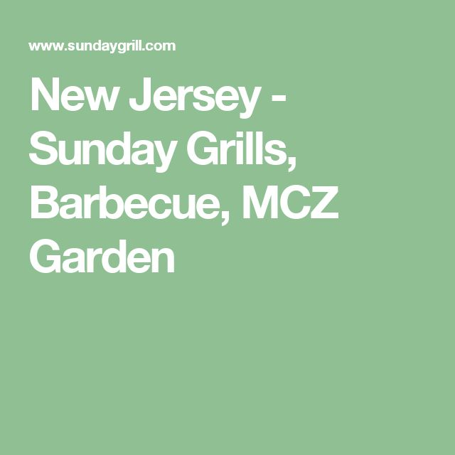 New Jersey - Sunday Grills, Barbecue, MCZ Garden
