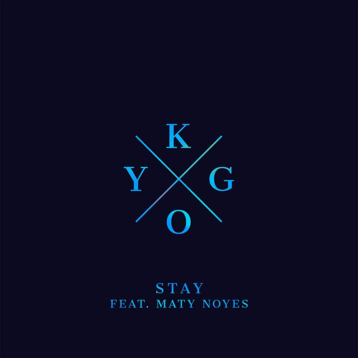 John's Music World: Song of the Day - Stay - Kygo, feat. Maty Noyes