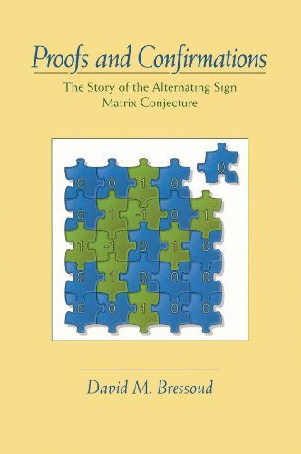 Proofs and Confirmations: The Story of the Alternating-Sign Matrix Conjecture (Spectrum):   This introduction to recent developments in algebraic combinatorics illustrates how research in mathematics actually progresses.  The author recounts the dramatic search for and discovery of a proof of a counting formula conjectured in the late 1970s: the number of n x n alternating sign matrices, objects that generalize permutation matrices.  While it was apparent that the conjecture must be tr...