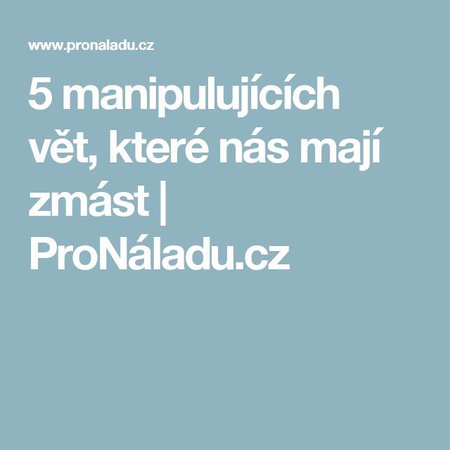 5 manipulujících vět, které nás mají zmást | ProNáladu.cz