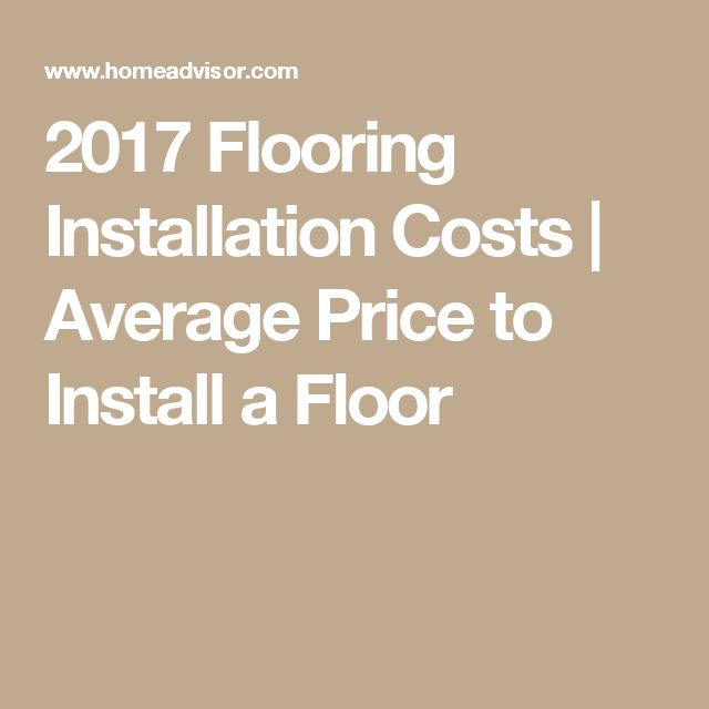 2017 Flooring Installation Costs | Average Price To Install A Floor