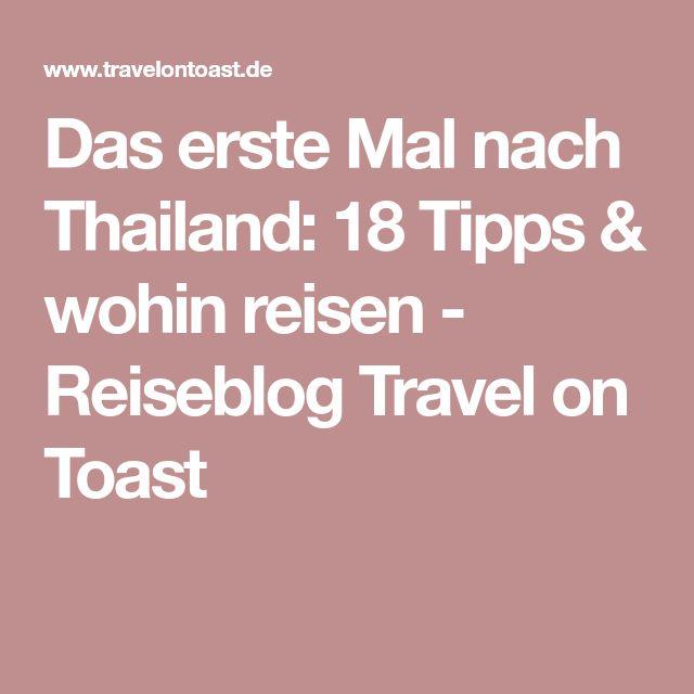 Das erste Mal nach Thailand: 18 Tipps & wohin reisen - Reiseblog Travel on Toast