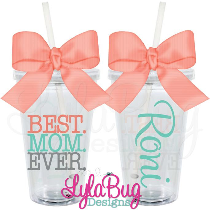 Best mom ever personalized acrylic tumbler lylabug for Best gift for mother on her birthday
