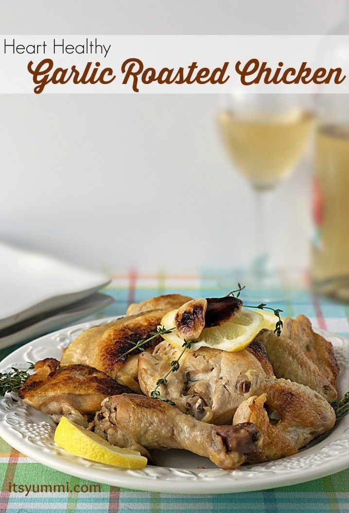 Heart Healthy Roasted Garlic Chicken Recipe from It's Yummi.com 40 cloves of garlic makes me SWOON!