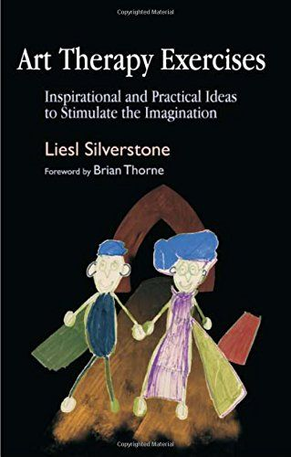 Art Therapy Exercises: Inspirational and Practical Ideas to Stimulate the Imagination: Liesl Silverstone: 9781843106951: Amazon.com: Books