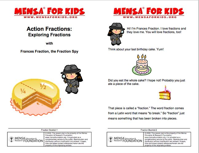 Mensa for Kids has a terrific set of lessons and resources on fractions.