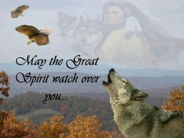 May the Great Spirit watch over you.