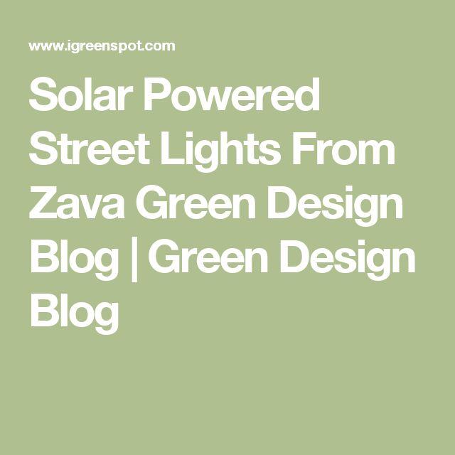 Solar Powered Street Lights From Zava Green Design Blog | Green Design Blog