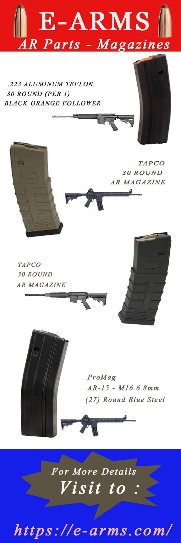 Get the Cheap AR Parts like magazines in different varieties capacity of 5 round to 30 round at e-arms.com.