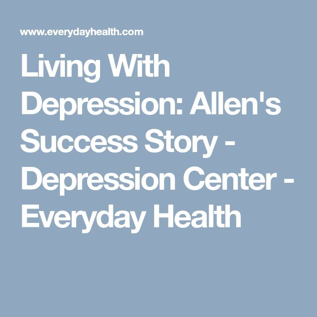 Living With Depression: Allen's Success Story - Depression Center - Everyday Health